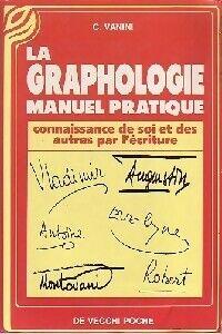 La graphologie. Manuel pratique - C. Vanini - Livre