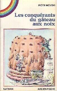 Les conquérants du gâteau aux noix - piotr Woyski - Livre