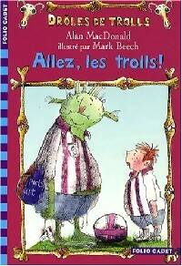 Drôle de trolls Tome I : Allez, les trolls ! - Alan MacDonald - Livre