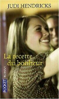 La recette du bonheur - Judi Hendricks - Livre