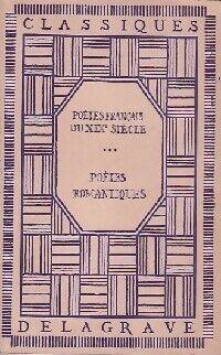 Poètes français du XIXe siècle : Poètes romantiques - Collectif - Livre