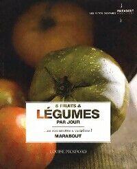 5 Fruits et légumes par jour. En 200 recettes et variations - Louise Pickford - Livre