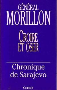 Croire et oser - Général Morillon - Livre