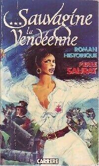 Sauvagine la vendéenne - Pierre Saurat - Livre