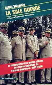 La sale guerre. le témoignage d'un ancien officier des forces spéciales de l'armée algérienne - Habib Saouaïda - Livre