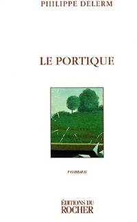 Le portique - Philippe Delerm - Livre
