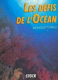 Les défis de l'océan - Monique Tosello - Livre