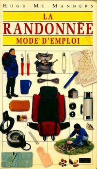 La randonnée, mode d'emploi - Hugh Mc Manners - Livre