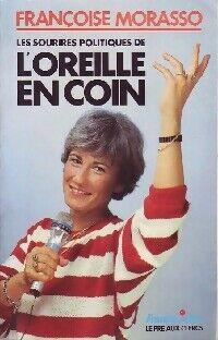 Les sourires politiques de l'Oreille en Coin - Françoise Morasso - Livre
