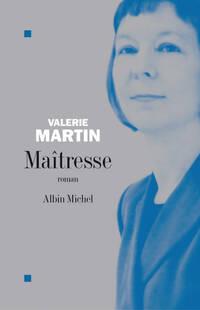 Maîtresse - Valérie Martin - Livre