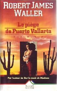 Le piège de Puerto Vallarta - Robert James Waller - Livre