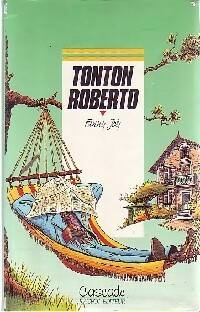 Rigolo : Tonton Roberto - Fanny Joly - Livre