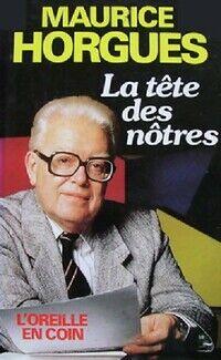 La tête des nôtres (L'oreille en coin / France Inter) - Maurice Horgues - Livre