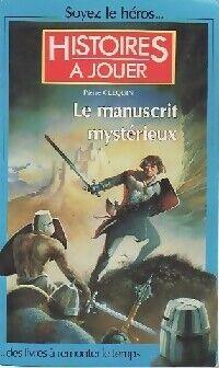 Histoires à jouer : Le manuscrit mystérieux - Pierre Clequin - Livre