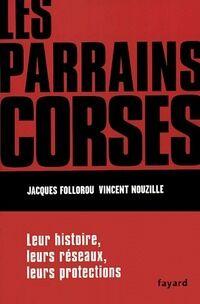 Vincent Les parrains corses - Vincent Follorou - Livre