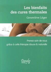 Les bienfaits des cures thermales - Geneviève Léger - Livre