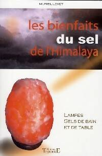 Les bienfaits du sel de l'Himalaya - Muriel Levet - Livre