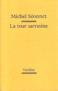 La tour sarrasine - Michel Séonnet - Livre