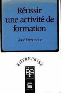 Réussir une activité de formation - Julio Fernandez - Livre