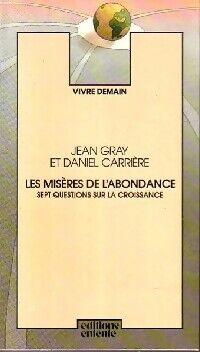 Les misères de l'abondance - Daniel Gray - Livre