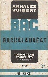 Annales du BAC 1ère et terminale 1978 : Compositions françaises - XXX - Livre