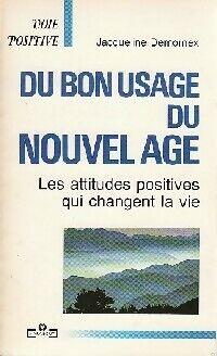 Du bon usage du nouvel âge - Jacqueline Demornex - Livre