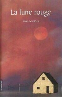 La lune rouge - Jean Lemieux - Livre