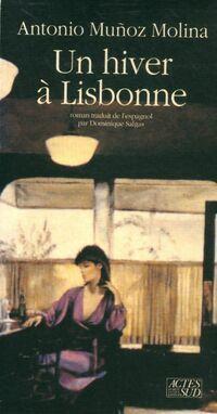 Un hiver à Lisbonne - Antonio Munoz Molina - Livre