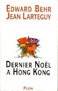 Dernier Noël à Hong Kong - Edward Behr - Livre
