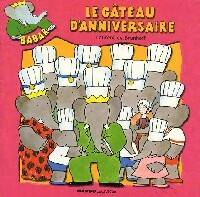 Le gâteau d'anniversaire - Laurent De Brunhoff - Livre