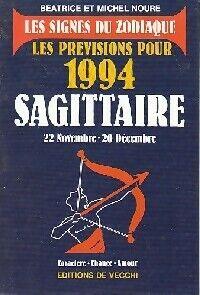 Les prévisions pour 1994 : Sagittaire - Michel Noure - Livre