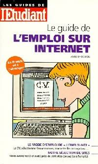 Le guide de l'emploi sur internet - Anne Dhoquois - Livre