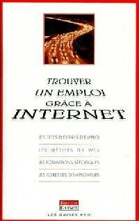 Trouver un emploi grâce à Internet - XXX - Livre