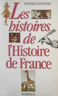 Les histoires de l'histoire de France - Sophie Lemoine - Livre
