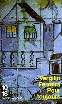 Pour toujours - Vergilio Ferreira - Livre