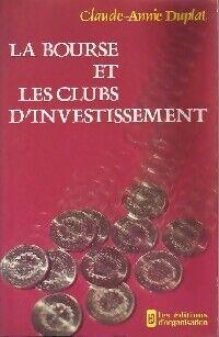 La bourse et les clubs d'investissement - Claude-Annie Duplat - Livre