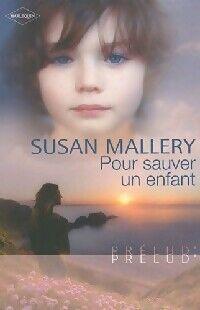 Pour sauver un enfant - Susan Mallery - Livre
