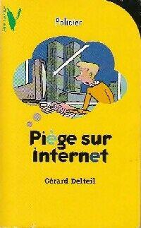 Piège sur Internet - Gérard Delteil - Livre