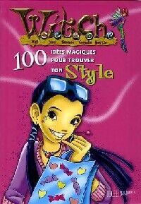 100 Idées magiques pour trouver ton style - Elisabetta Gnome - Livre