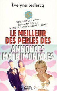 Le meilleur des perles des annonces matrimoniales - Evelyne Leclercq - Livre
