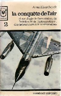 La conquête de l'air tome II : Chronologie de l'aérsotation, de l'aviation et de l'astronautique, des précurseurs aux cosmonautes - A. Van Hoorebeeck - Livre