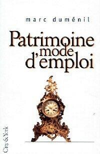Patrimoine, mode d'emploi - Marc Duménil - Livre
