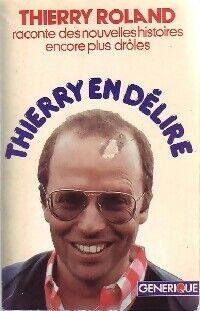 Roland Thierry en délire - Thierry Roland - Livre