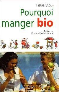 Pourquoi manger bio - Pierre Vican - Livre