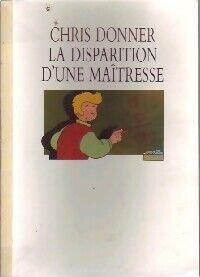 La disparition d'une maîtresse - Chris Donner - Livre