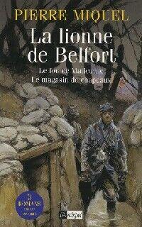 La lionne de Belfort / Le fou de Malicorne / Le magasin de chapeaux - Pierre Miquel - Livre