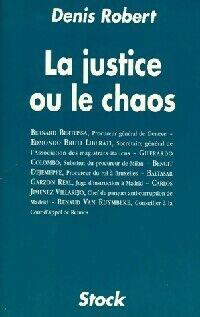 La justice ou le chaos - Denis Robert - Livre