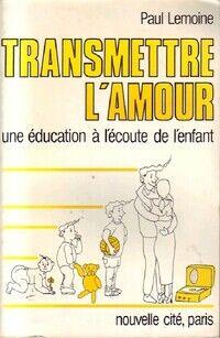 Transmettre l'amour - Paul Lemoine - Livre