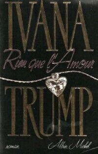 Rien que l'amour - Ivana Trump - Livre