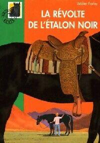 La révolte de l'étalon noir - Walter Farley - Livre